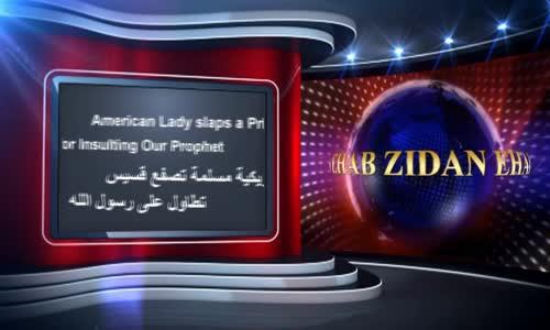 أمريكية مسلمة تصفع قسيس بقوة تطاول على الرسول نسخة اصلية U.S Lady slaps a Priest