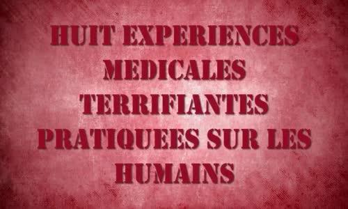 8 Expériences Médicales TERRIFIANTES Pratiquées Sur Des Humains
