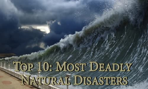 Most Deadly Natural Disasters