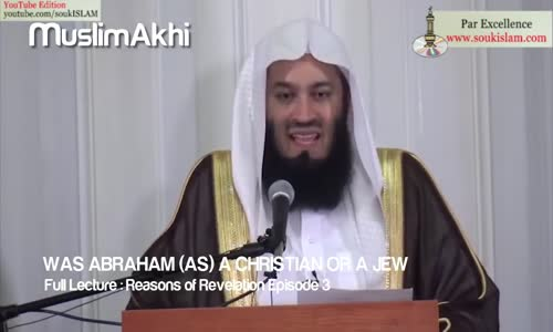 Was Abraham a Christian or a Jew _ Mufti Menk