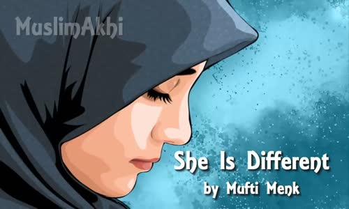 She Is Different _ The Muslim Women - Full Lecture - Mufti Menk