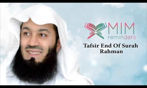 Tafsir End Of Surah Rahman _ 6th September 2015 _ Mufti Menk 2015