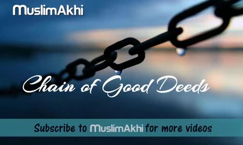 Chain of Good Deeds _  Mufti Menk