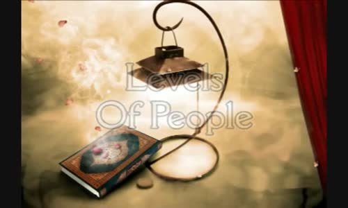 Levels Of People - Part 1_5 - Mufti Menk