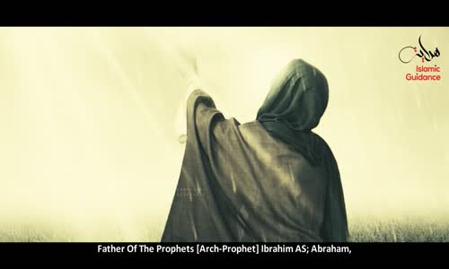 Abraham  Father of the Prophets (Ibrahim AS)