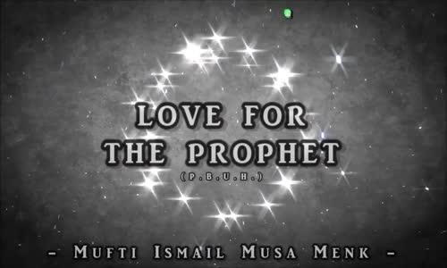 Love For The Prophet Muhammad صلی اللہ علیہ وسلم  - Mufti Menk