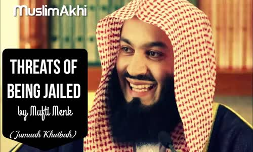 Threats of Being Jailed   19th February 2016   Mufti Menk 2016