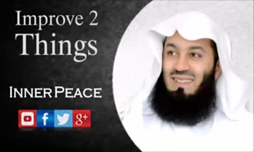 Improve Two Things   London 2016   Mufti Menk