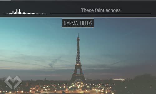[LYRICS] Karma Fields  Faint Echos (ft. Monarchy)