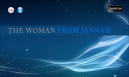 A Woman Of Jannah!  - Emotional - Mufti Menk