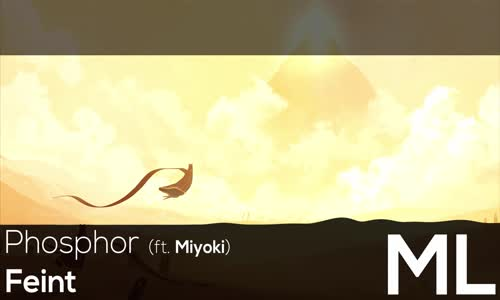 [LYRICS] Feint  Phosphor (ft. Miyoki)