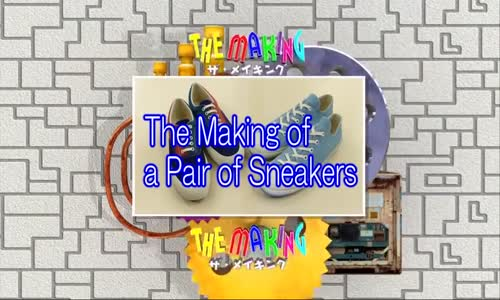 How It's Made - How to Make a Pair of Sneakers