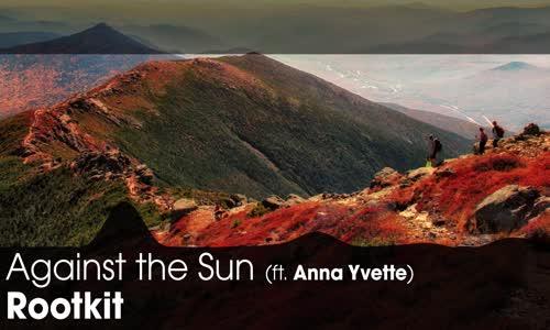 LYRICS Rootkit  Against the Sun (ft. Anna Yvette)