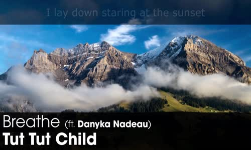LYRICS Tut Tut Child  Breathe (ft. Danyka Nadeau)