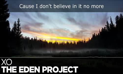LYRICS The Eden Project  XO