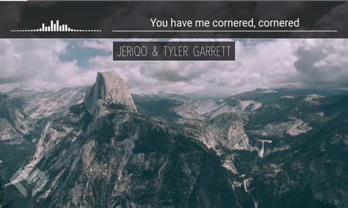 LYRICS Jeriqo & Tyler Garrett  You Have Me
