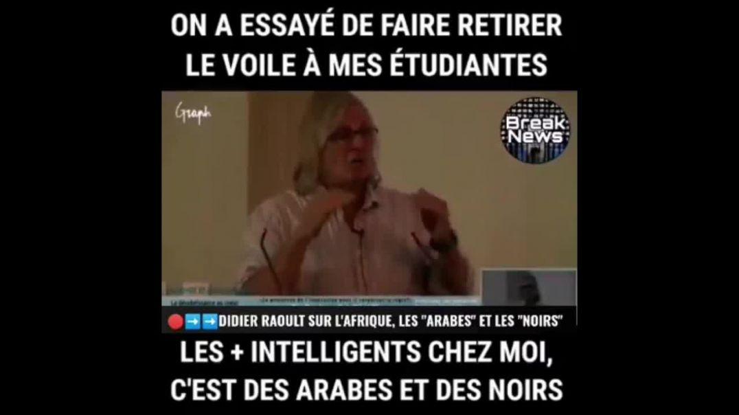 Le Pr. Didier Raoult Les étudiants africains et arabes sont les meilleurs en France et au Monde!